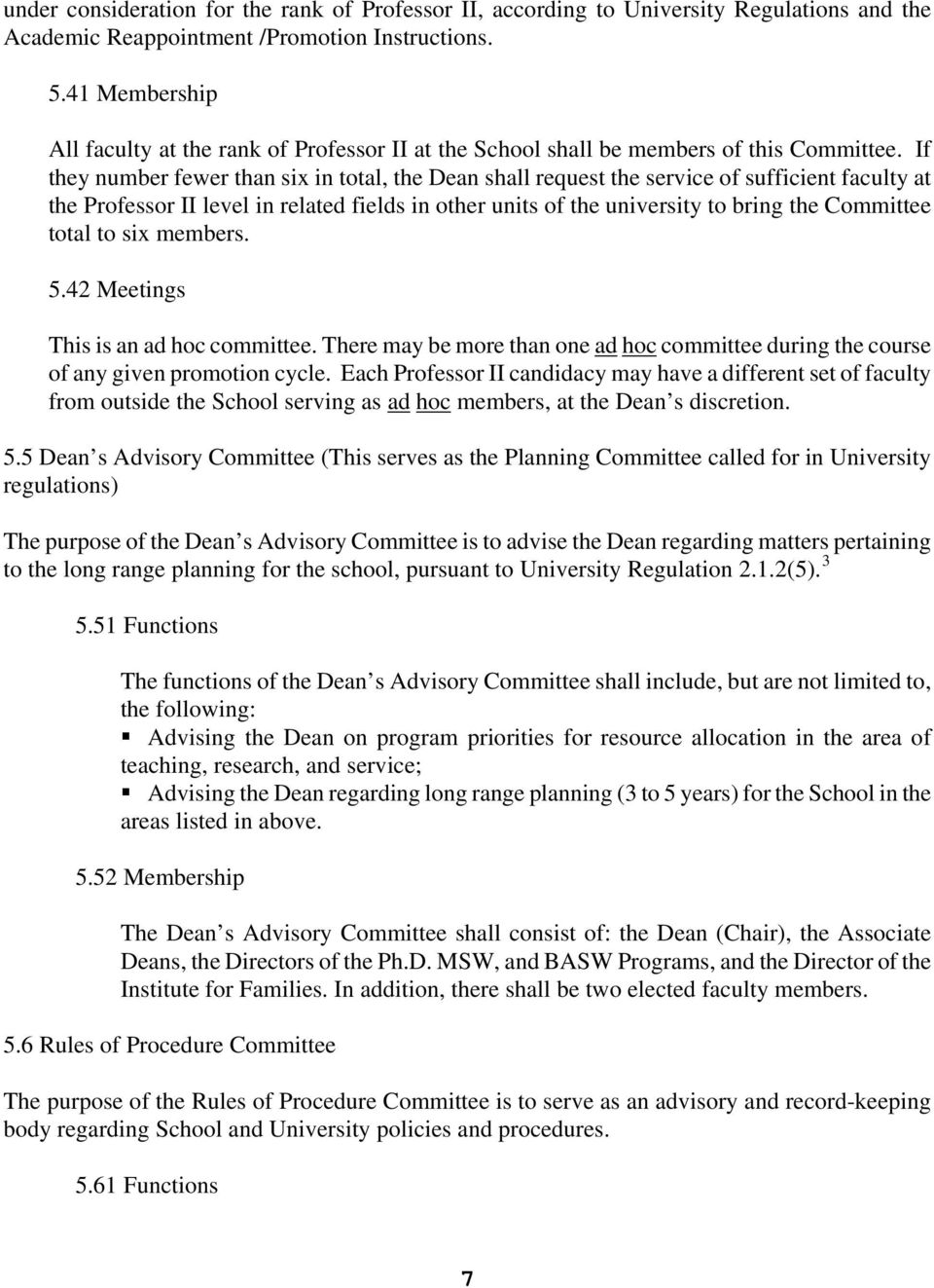 If they number fewer than six in total, the Dean shall request the service of sufficient faculty at the Professor II level in related fields in other units of the university to bring the Committee