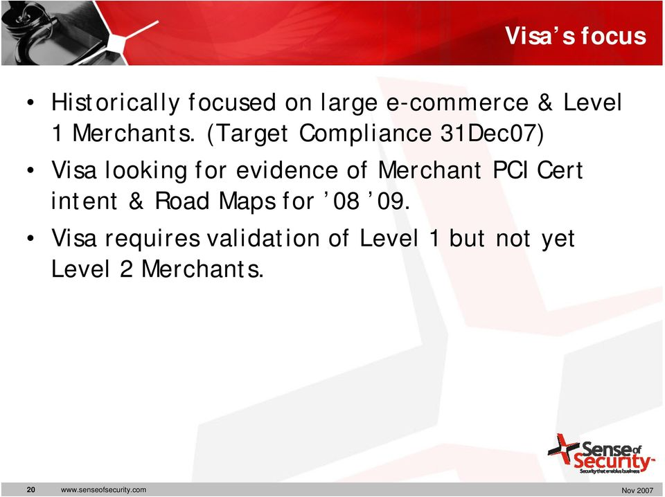 (Target Compliance 31Dec07) Visa looking for evidence of Merchant