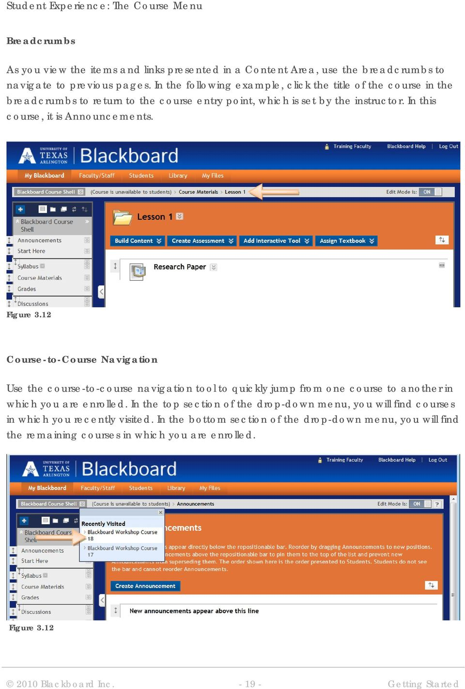 Figure 3.12 Course-to-Course Navigation Use the course-to-course navigation tool to quickly jump from one course to another in which you are enrolled.