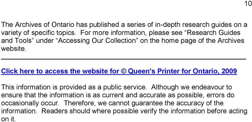 Click here to access the website for Queen's Printer for Ontario, 2009 This information is provided as a public service.