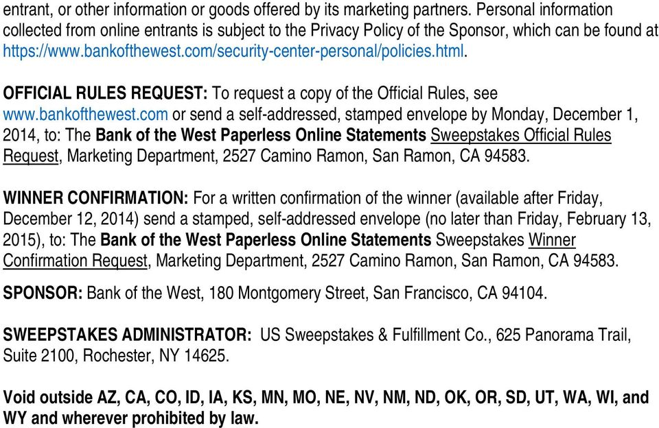 OFFICIAL RULES REQUEST: To request a copy of the Official Rules, see www.bankofthewest.