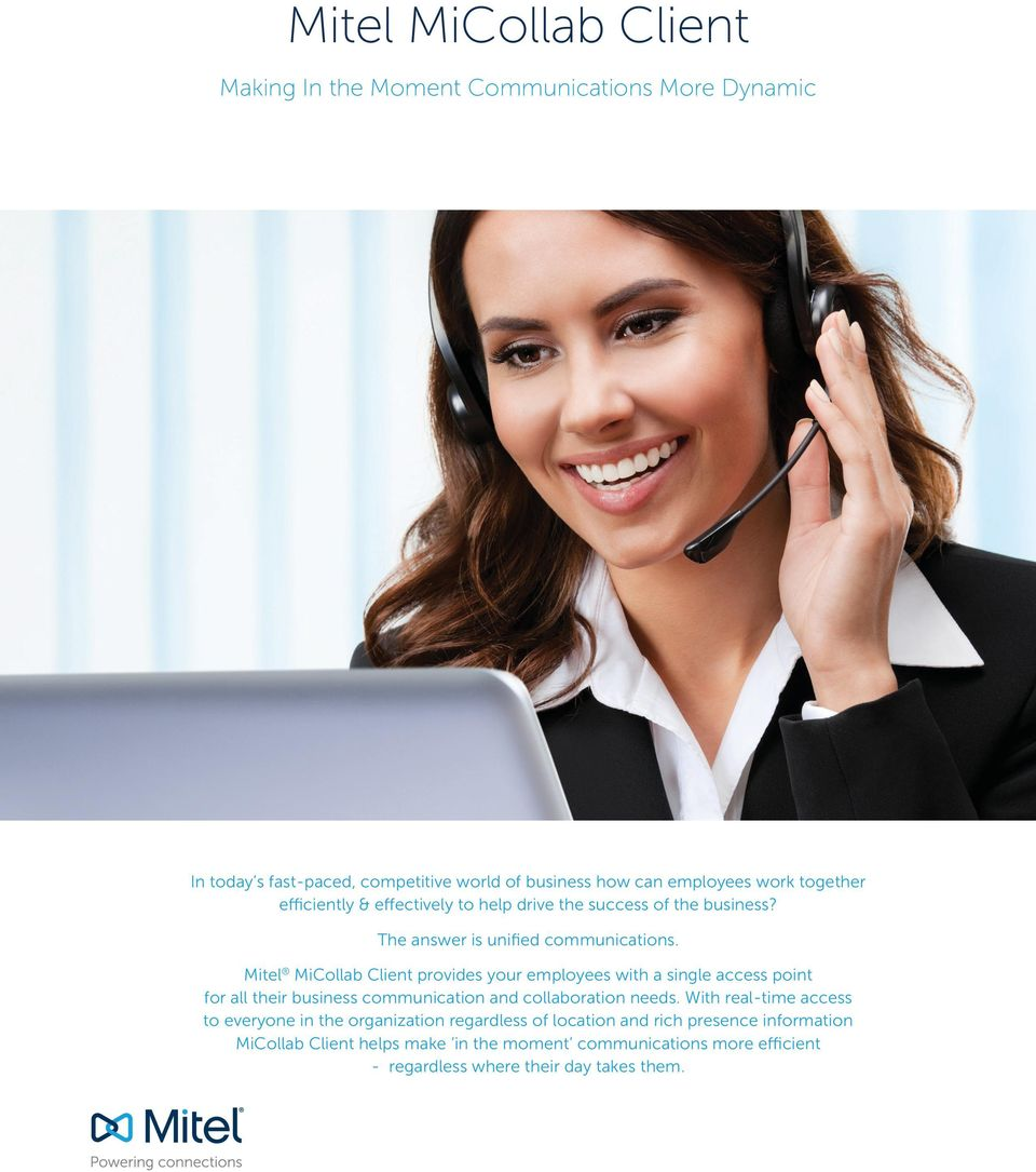 Mitel MiCollab Client provides your employees with a single access point for all their business communication and collaboration needs.