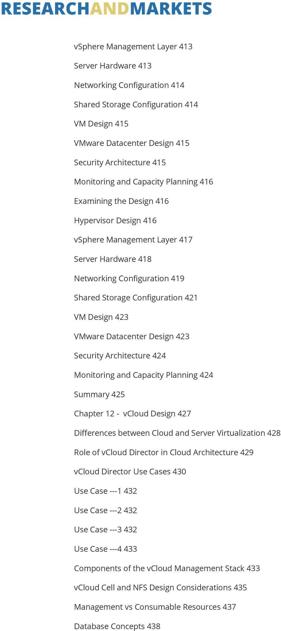 VMware Datacenter Design 423 Security Architecture 424 Monitoring and Capacity Planning 424 Summary 425 Chapter 12 - vcloud Design 427 Differences between Cloud and Server Virtualization 428 Role of