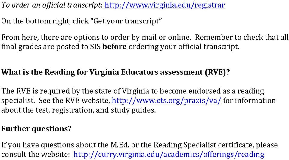 The RVE is required by the state of Virginia to become endorsed as a reading specialist. See the RVE website, http://www.ets.