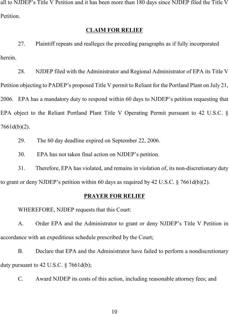 NJDEP filed with the Administrator and Regional Administrator of EPA its Title V Petition objecting to PADEP s proposed Title V permit to Reliant for the Portland Plant on July 21, 2006.