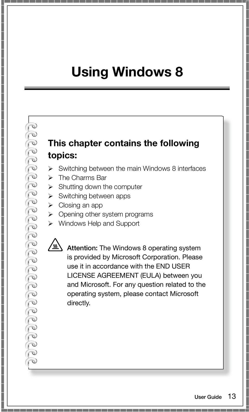 Attention: The Windows 8 operating system is provided by Microsoft Corporation.