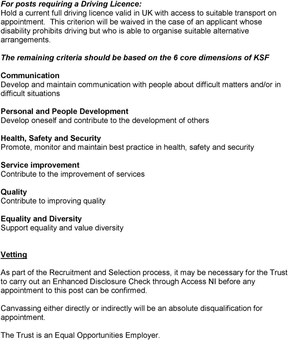 The remaining criteria should be based on the 6 core dimensions of KSF Communication Develop and maintain communication with people about difficult matters and/or in difficult situations Personal and