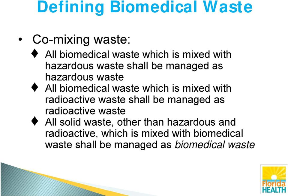 with radioactive waste shall be managed as radioactive waste All solid waste, other than