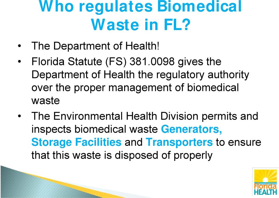biomedical waste The Environmental Health Division permits and inspects biomedical waste