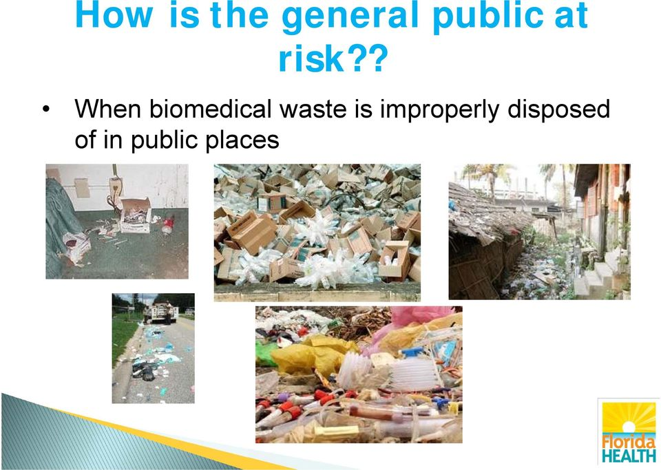 ? When biomedical waste