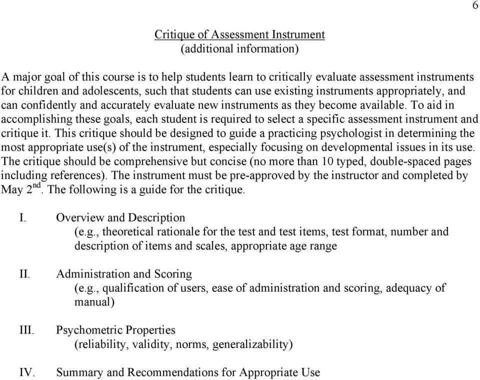 To aid in accomplishing these goals, each student is required to select a specific assessment instrument and critique it.