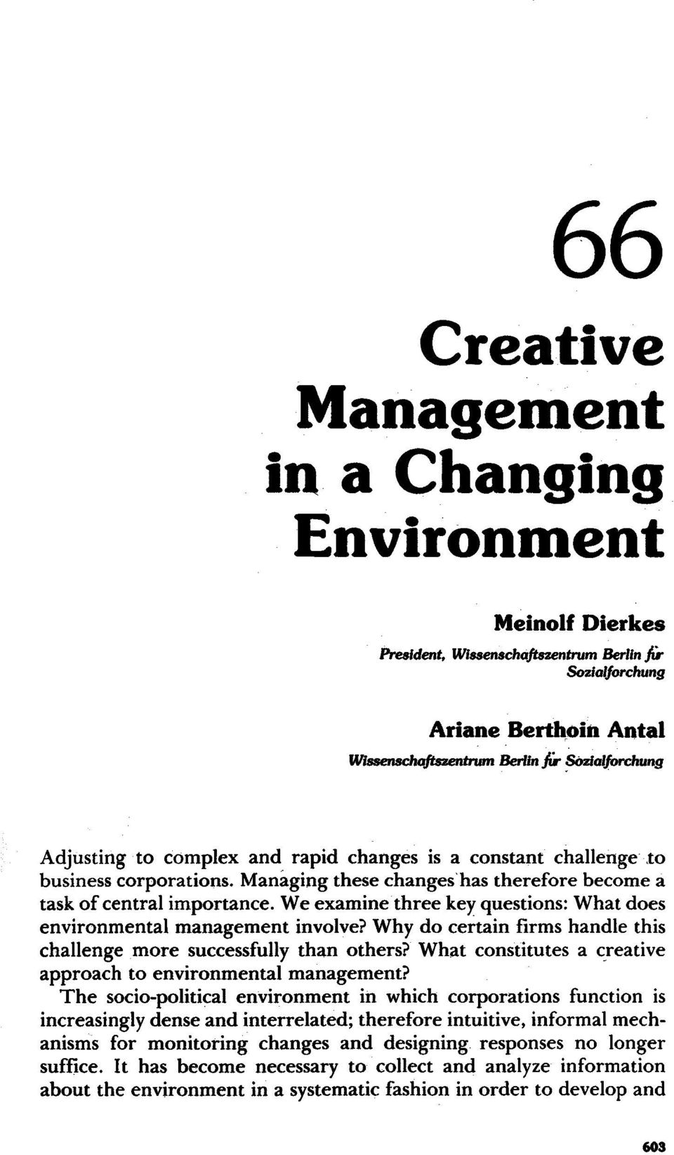 We examine three key questions: What does environmental management involve? Why do certain firms handle this challenge more successfully than others?