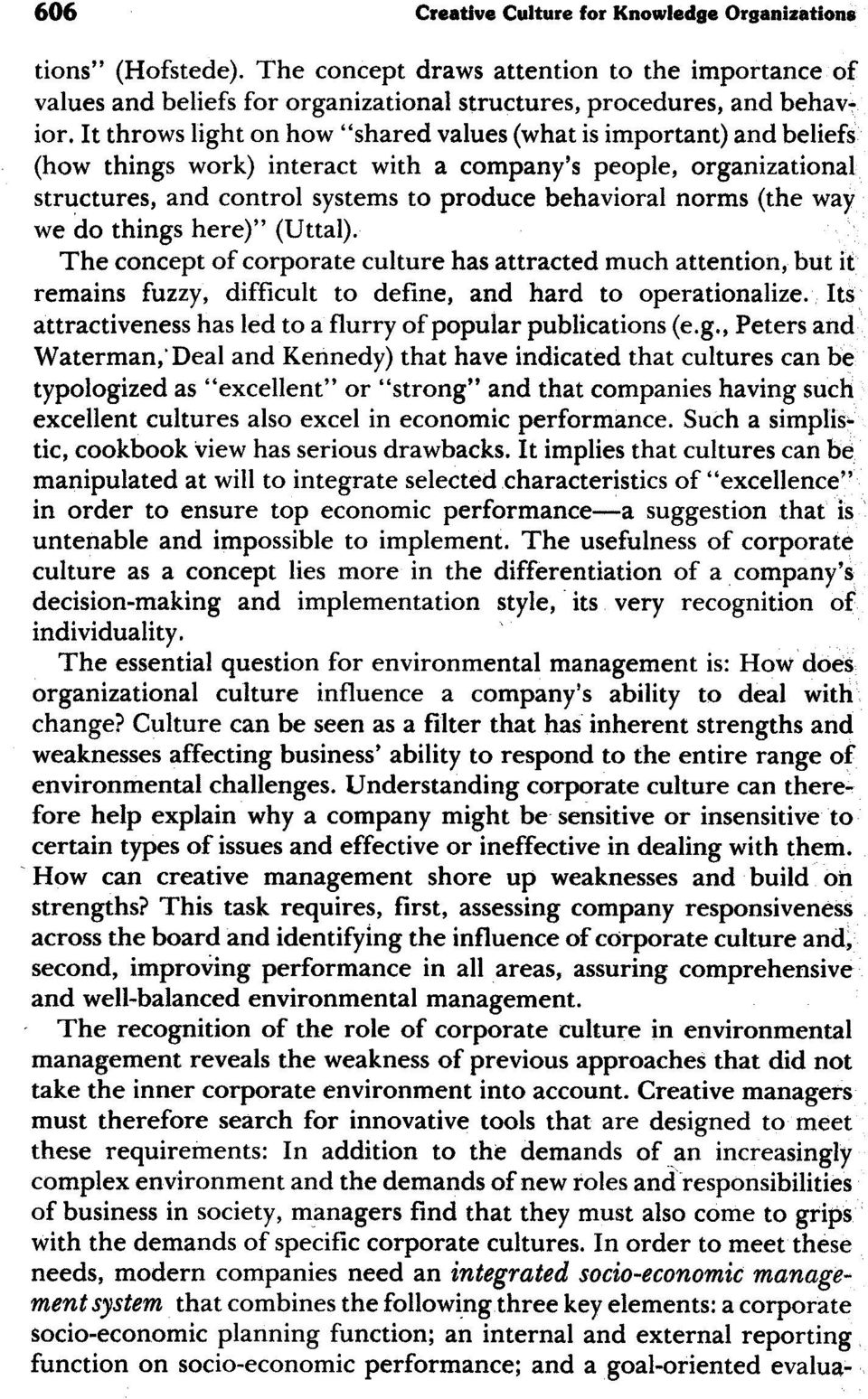 (the way we do things here) (Uttal). The concept of corporate culture has attracted much attention, but it remains fuzzy, difficult to define, and hard to operationalize.