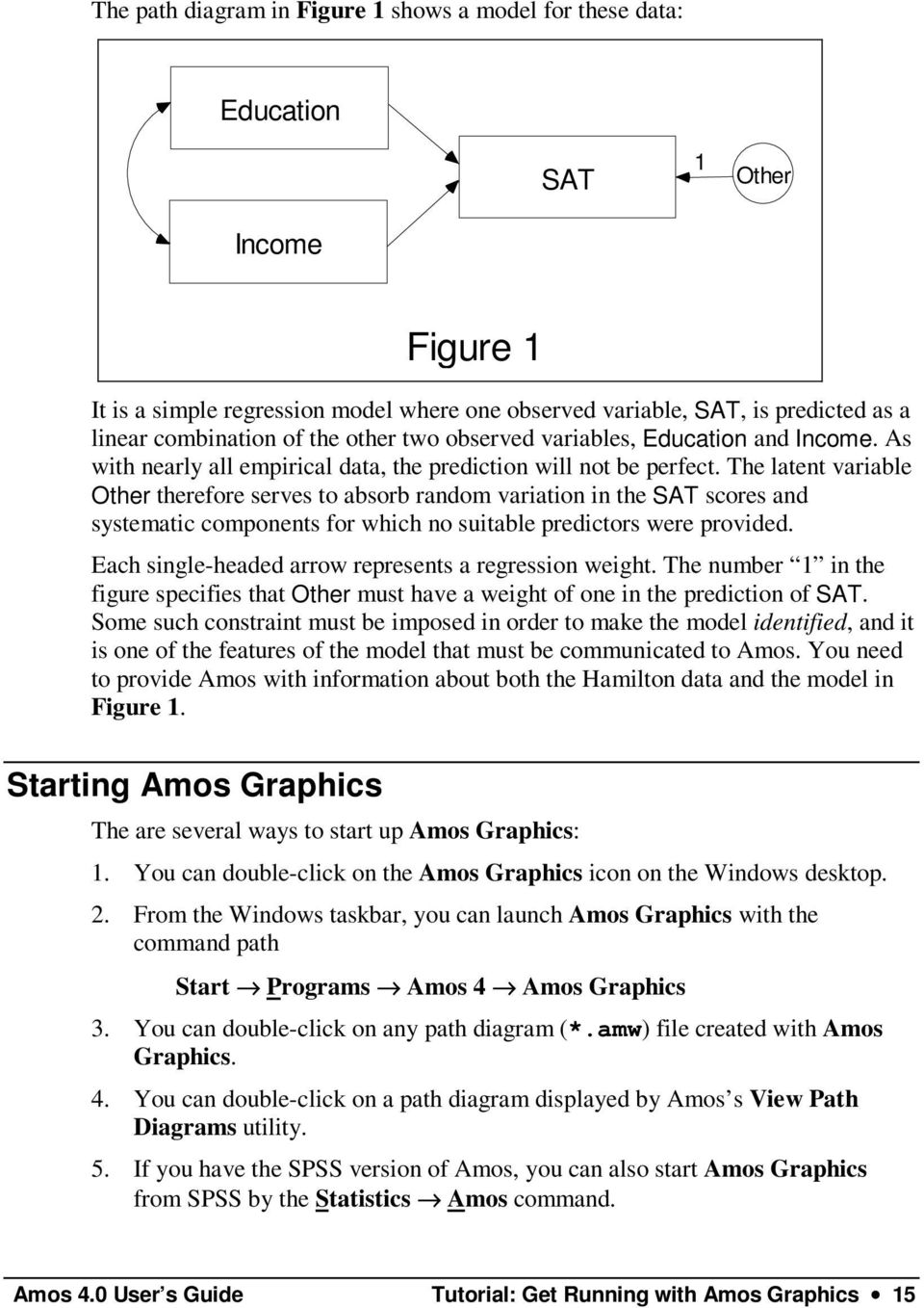 The latent variable Other therefore serves to absorb random variation in  the SAT scores and systematic. 4 After Amos Graphics has started ...