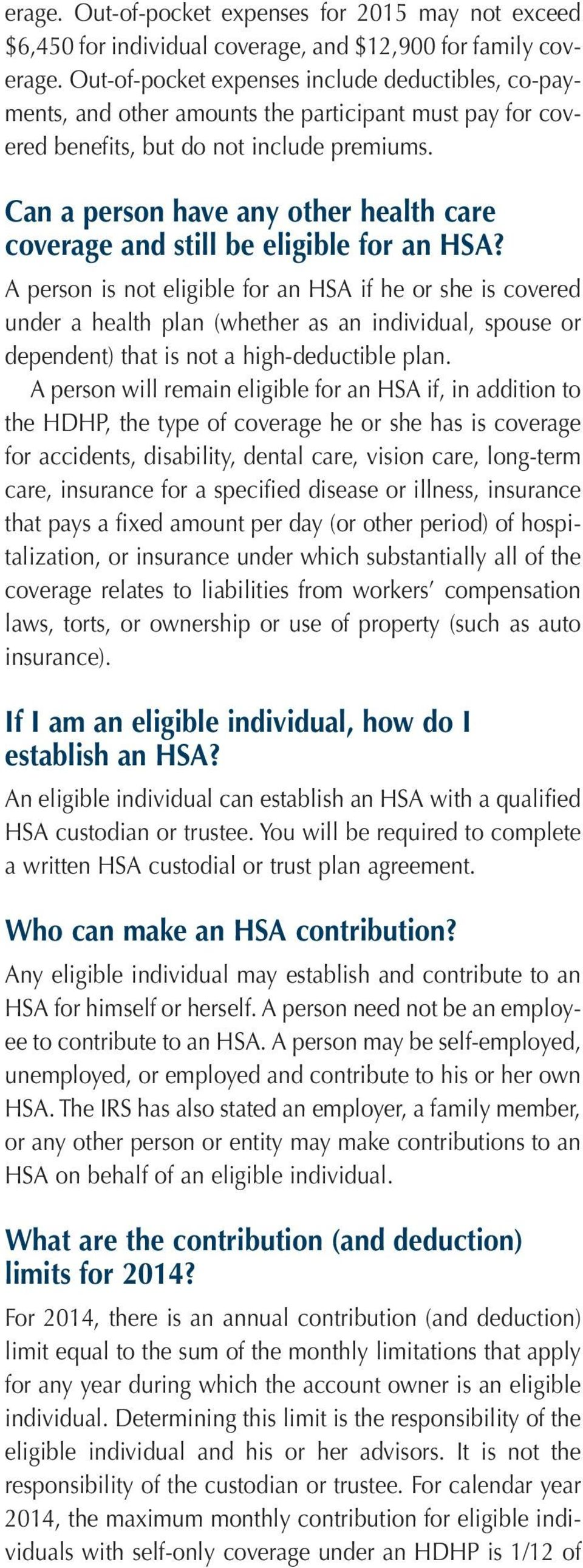 Can a person have any other health care coverage and still be eligible for an HSA?