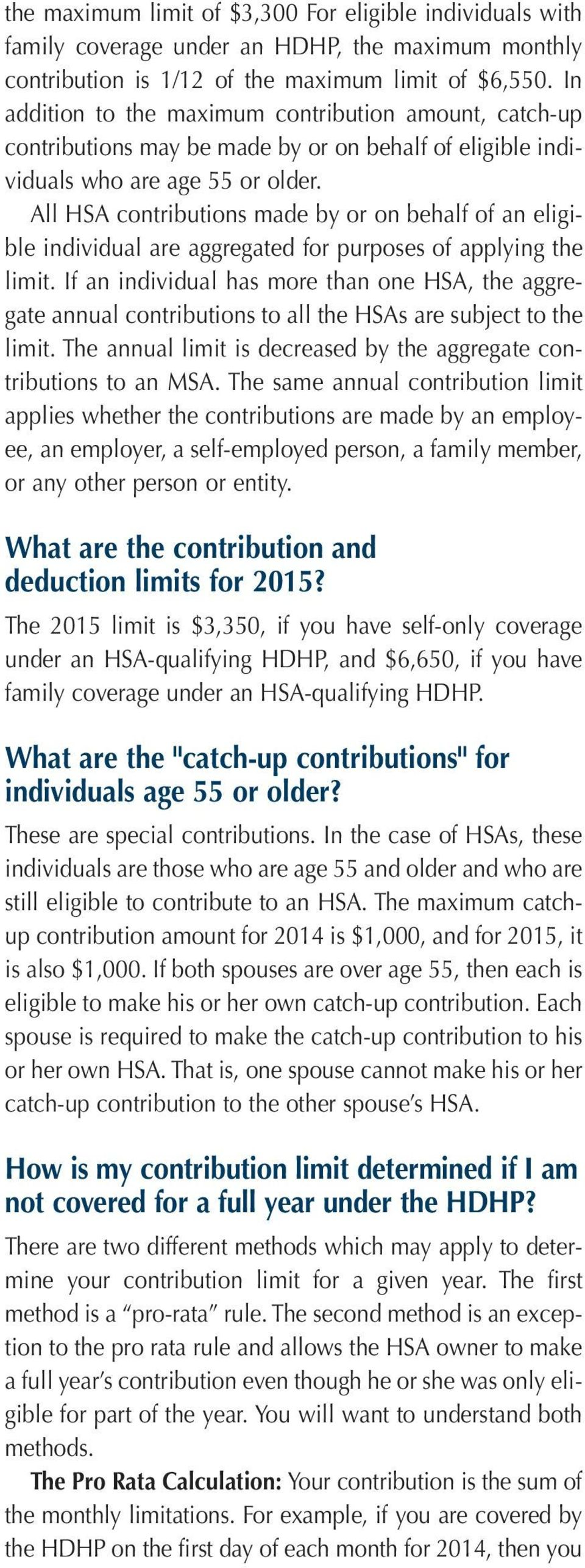 All HSA contributions made by or on behalf of an eligible individual are aggregated for purposes of applying the limit.