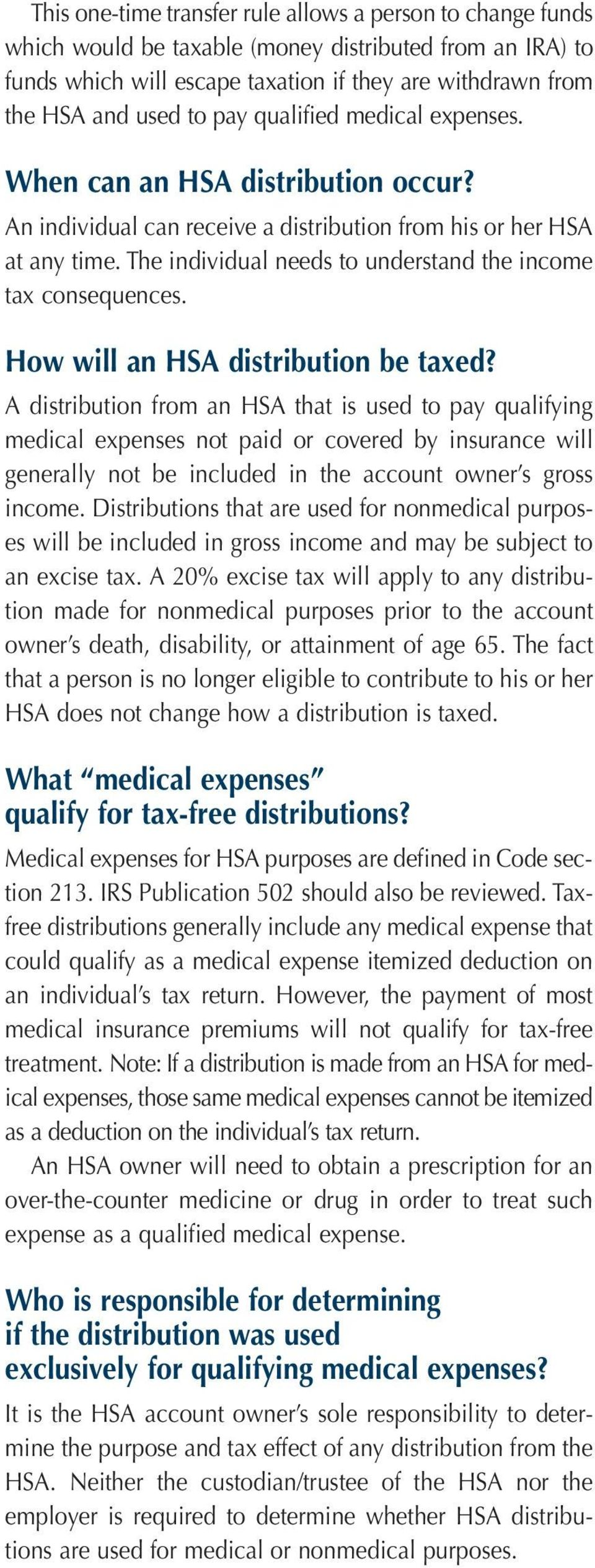 The individual needs to understand the income tax consequences. How will an HSA distribution be taxed?