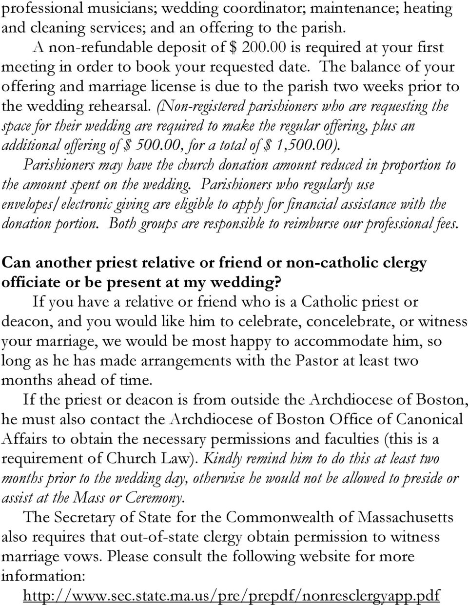 (Non-registered parishioners who are requesting the space for their wedding are required to make the regular offering, plus an additional offering of $ 500.00, for a total of $ 1,500.00).