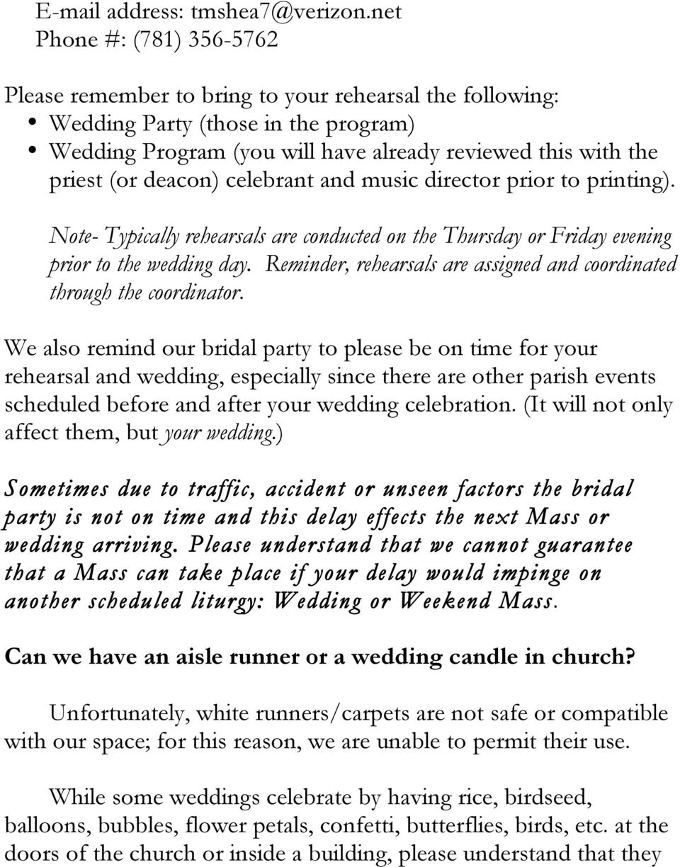 deacon) celebrant and music director prior to printing). Note- Typically rehearsals are conducted on the Thursday or Friday evening prior to the wedding day.