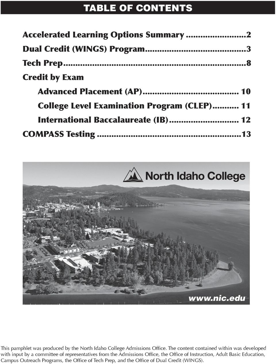 ..1 This pamphlet was produced by the North Idaho College Admissions Office.