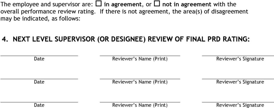 NEXT LEVEL SUPERVISOR (OR DESIGNEE) REVIEW OF FINAL PRD RATING: Date Reviewer s Name (Print) Reviewer