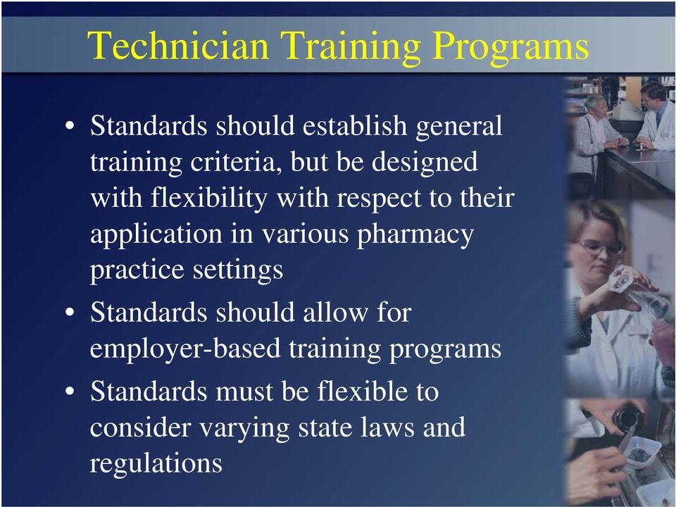 various pharmacy practice settings Standards should allow for employer-based
