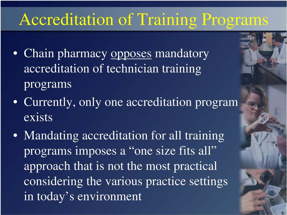 Mandating accreditation for all training programs imposes a one size fits all approach