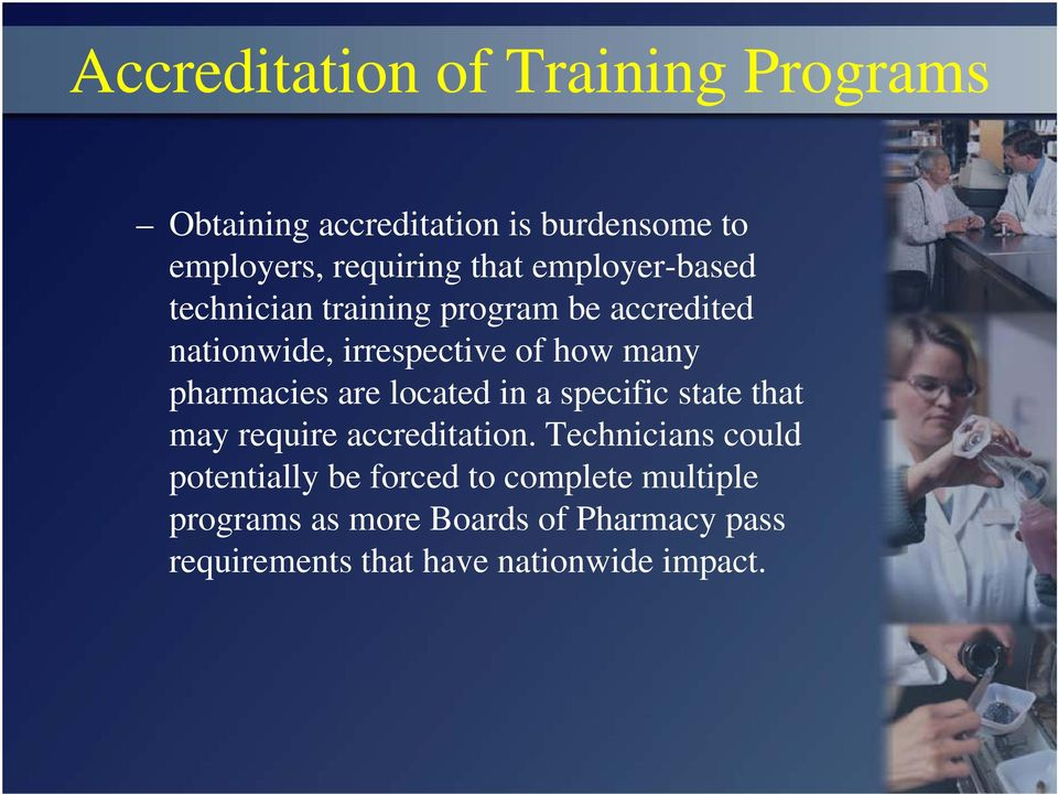 pharmacies are located in a specific state that may require accreditation.