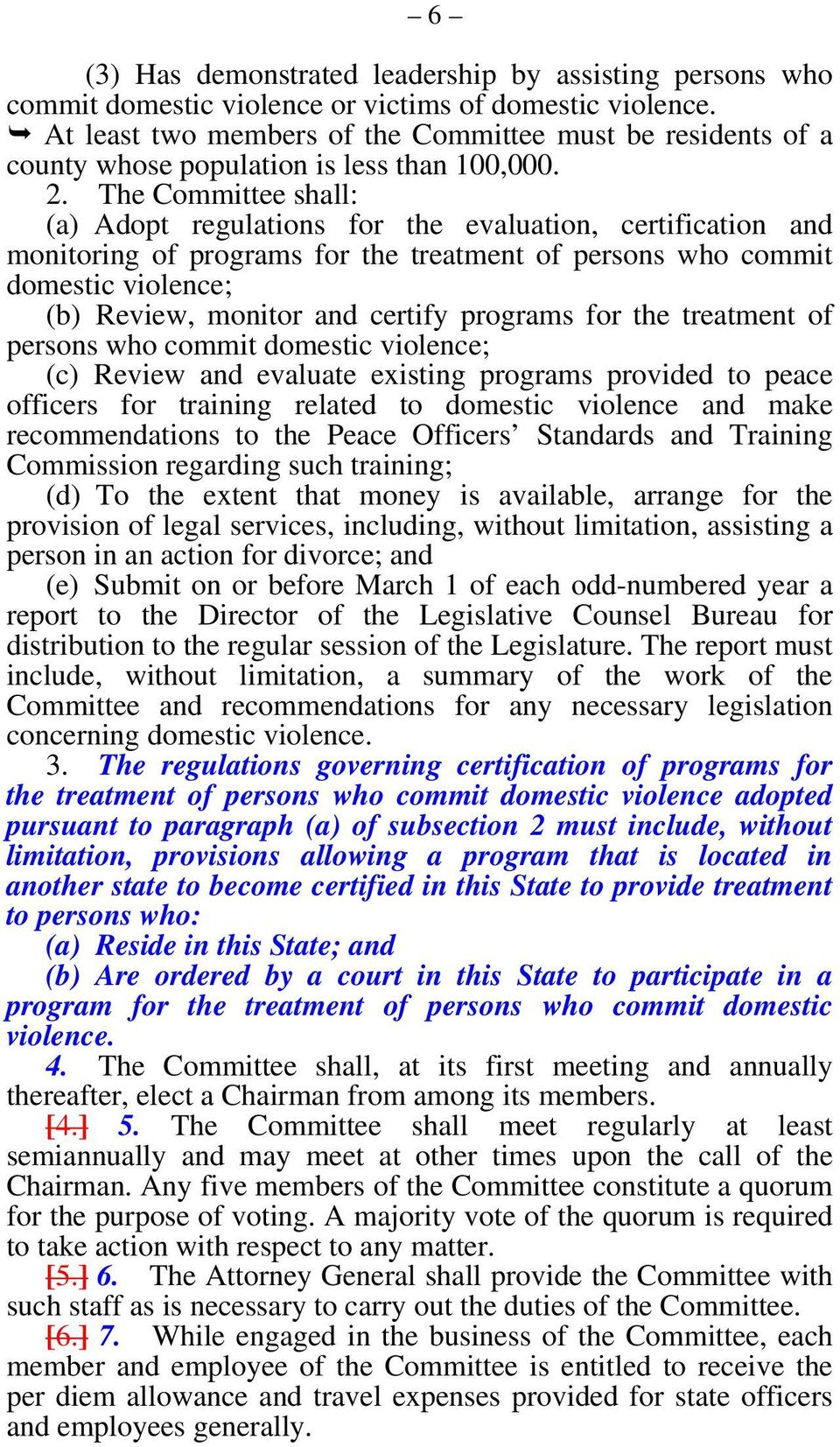 The Committee shall: (a) Adopt regulations for the evaluation, certification and monitoring of programs for the treatment of persons who commit domestic violence; (b) Review, monitor and certify