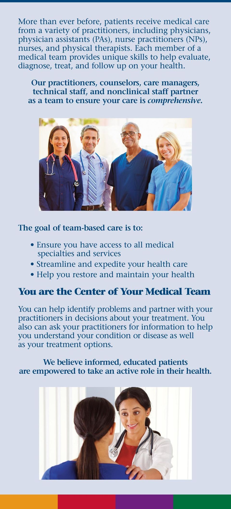 Our practitioners, counselors, care managers, technical staff, and nonclinical staff partner as a team to ensure your care is comprehensive.