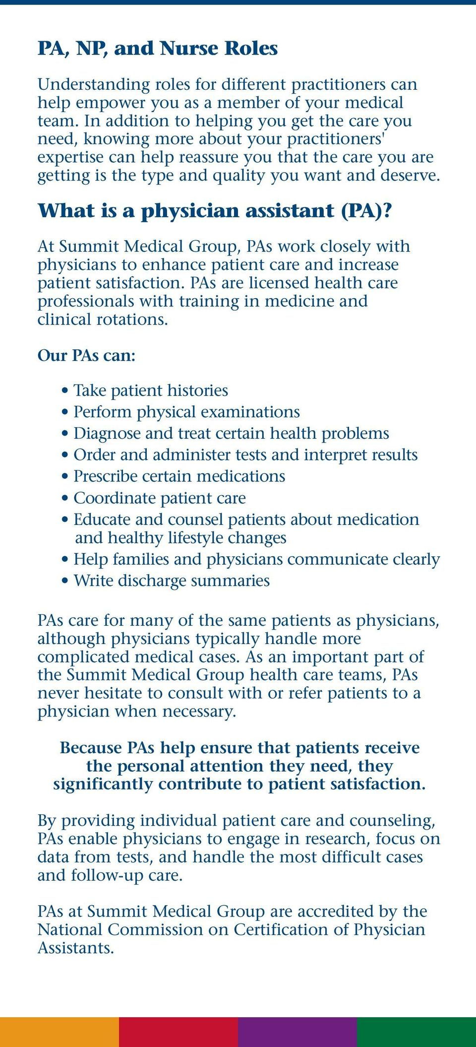 What is a physician assistant (PA)? At Summit Medical Group, PAs work closely with physicians to enhance patient care and increase patient satisfaction.