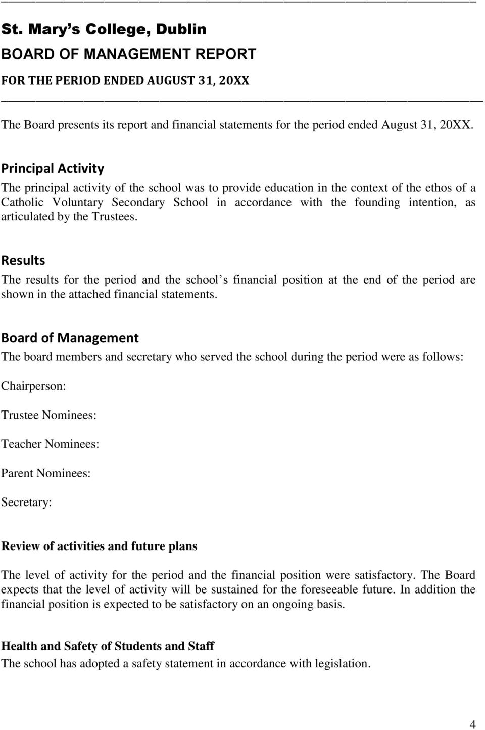 articulated by the Trustees. Results The results for the period and the school s financial position at the end of the period are shown in the attached financial statements.