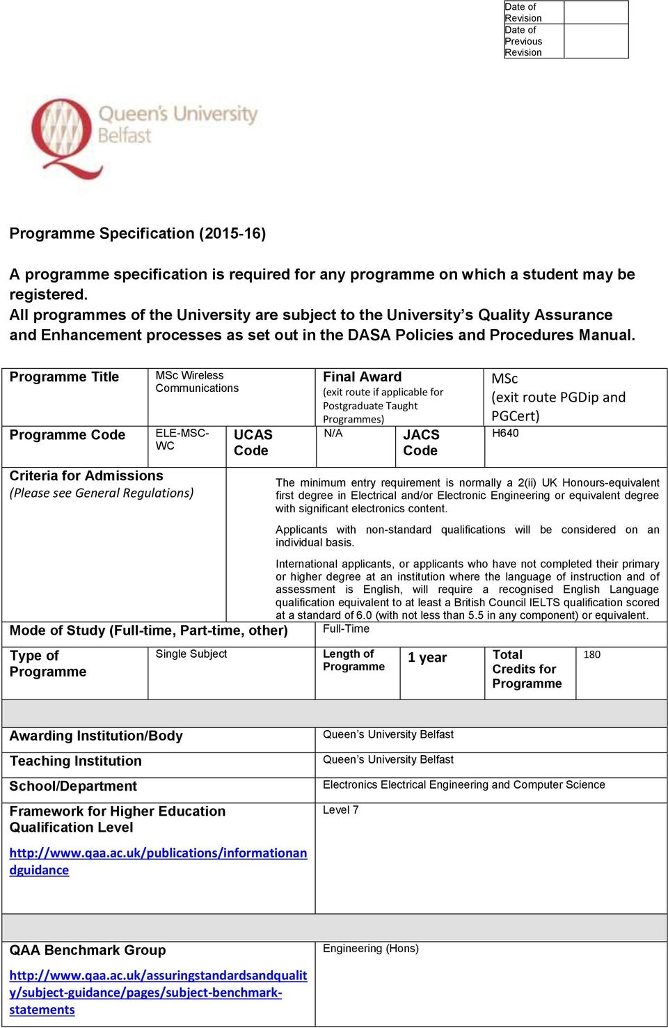 Programme Title Programme Code MSc Wireless Communications ELE-MSC- WC Criteria for Admissions (Please see General Regulations) UCAS Code Final Award (exit route if applicable for Postgraduate Taught