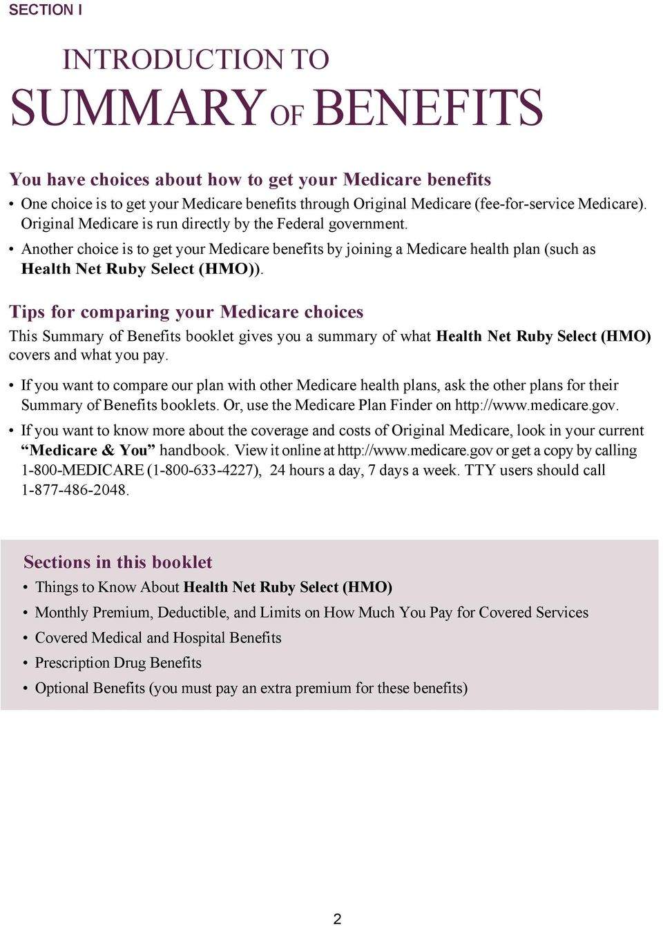 Tips for comparing your Medicare choices This Summary of Benefits booklet gives you a summary of what Health Net Ruby Select (HMO) covers and what you pay.