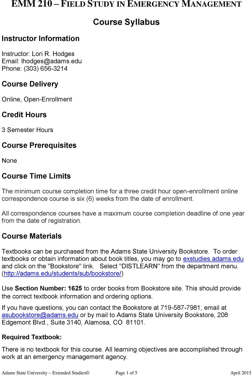 three credit hour open-enrollment online correspondence course is six (6) weeks from the date of enrollment.