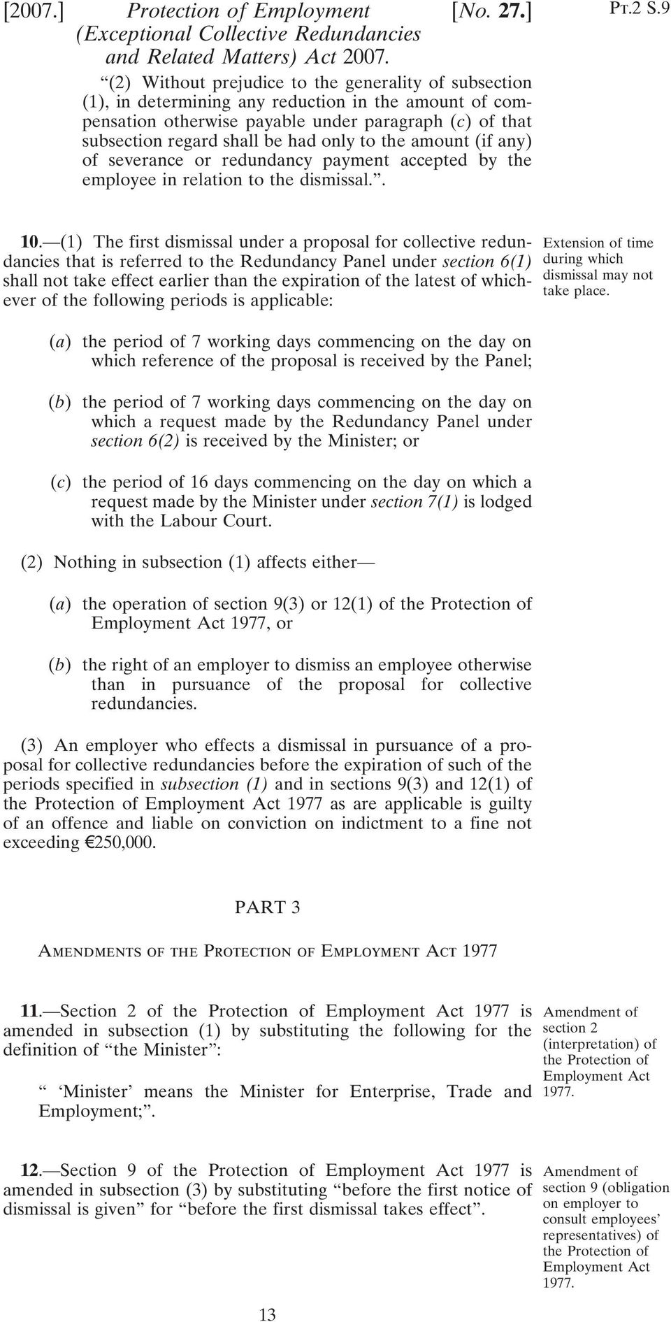only to the amount (if any) of severance or redundancy payment accepted by the employee in relation to the dismissal.. Pt.2 S.9 10.