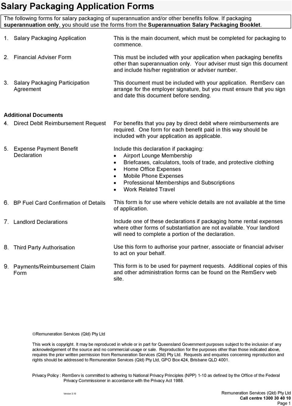 Salary Packaging Application This is the main document, which must be completed for packaging to commence. 2.
