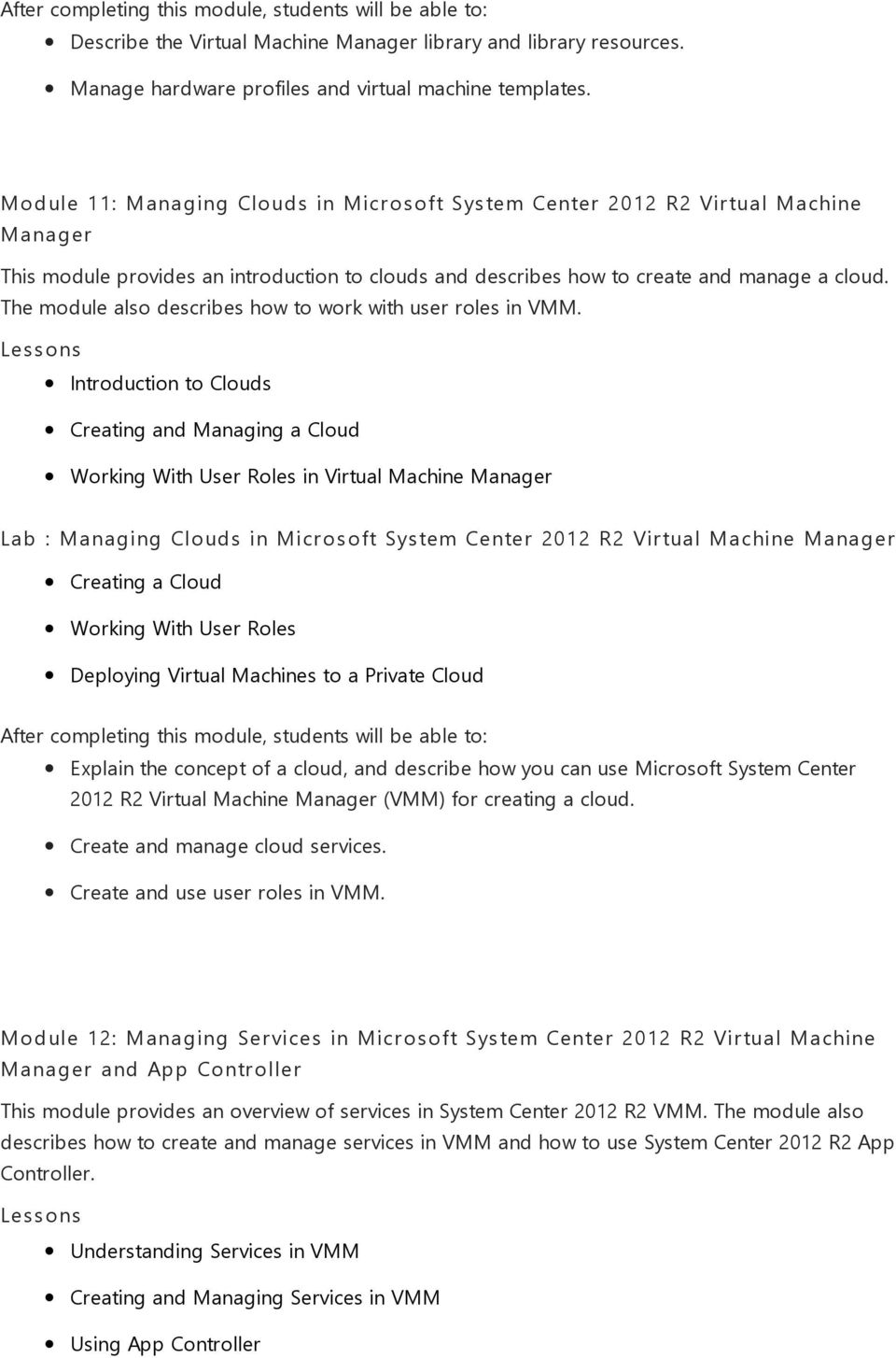 The module also describes how to work with user roles in VMM.