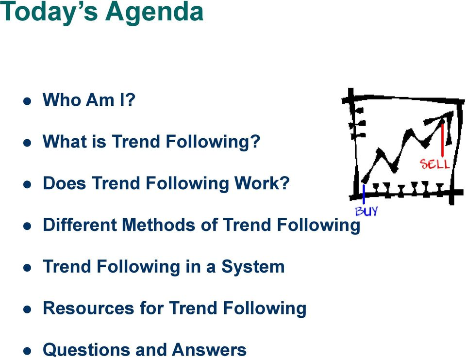 Different Methods of Trend Following Trend