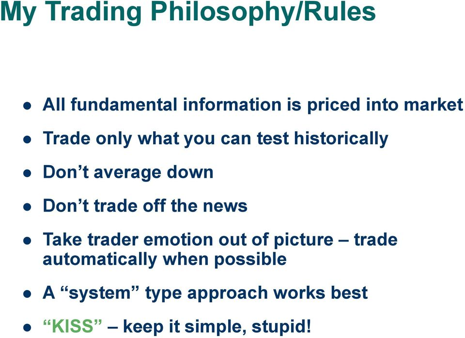 trade off the news Take trader emotion out of picture trade automatically