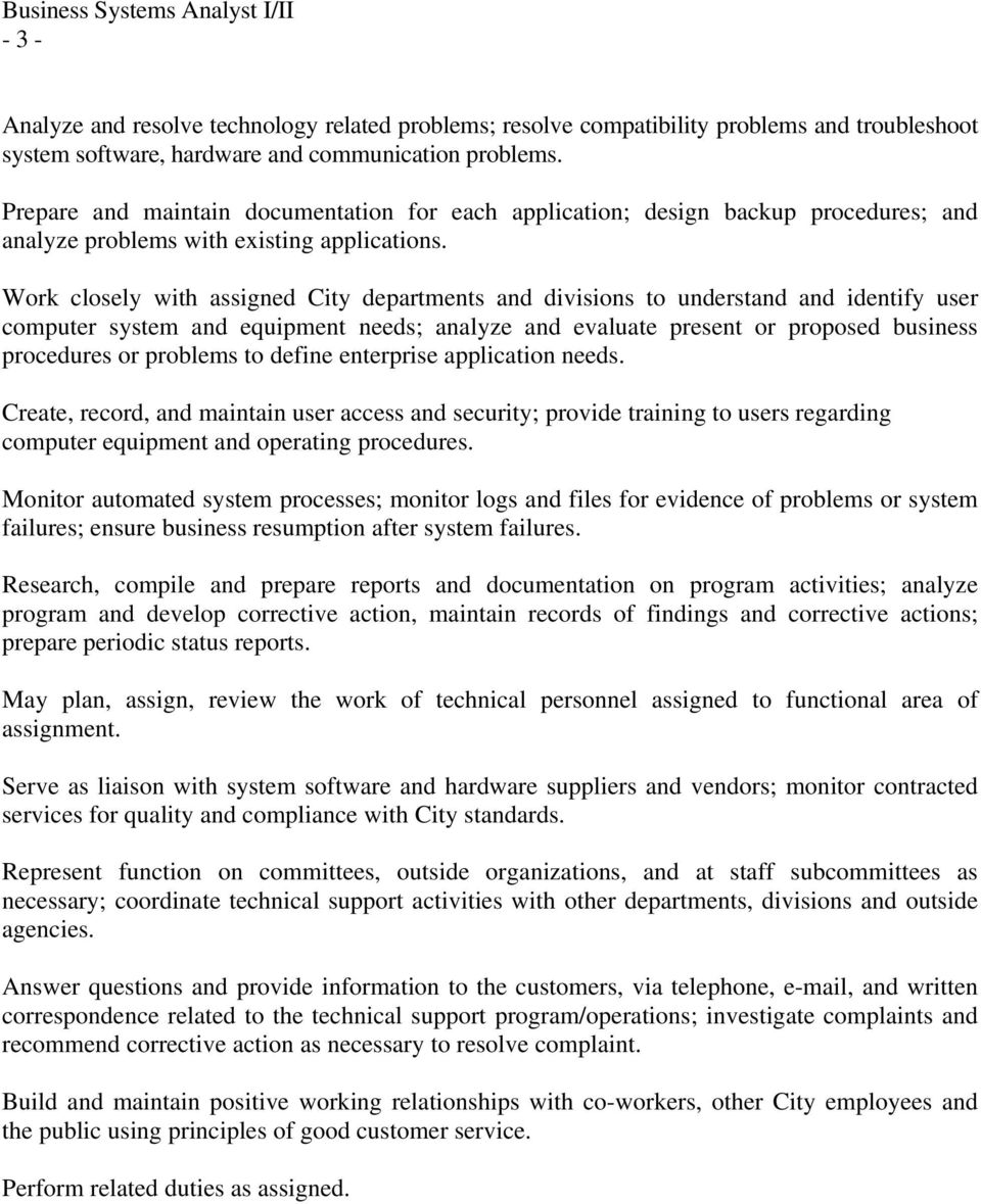 Work closely with assigned City departments and divisions to understand and identify user computer system and equipment needs; analyze and evaluate present or proposed business procedures or problems