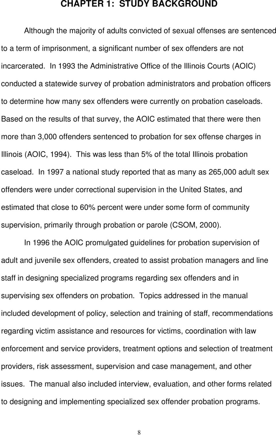 probation caseloads. Based on the results of that survey, the AOIC  estimated that there