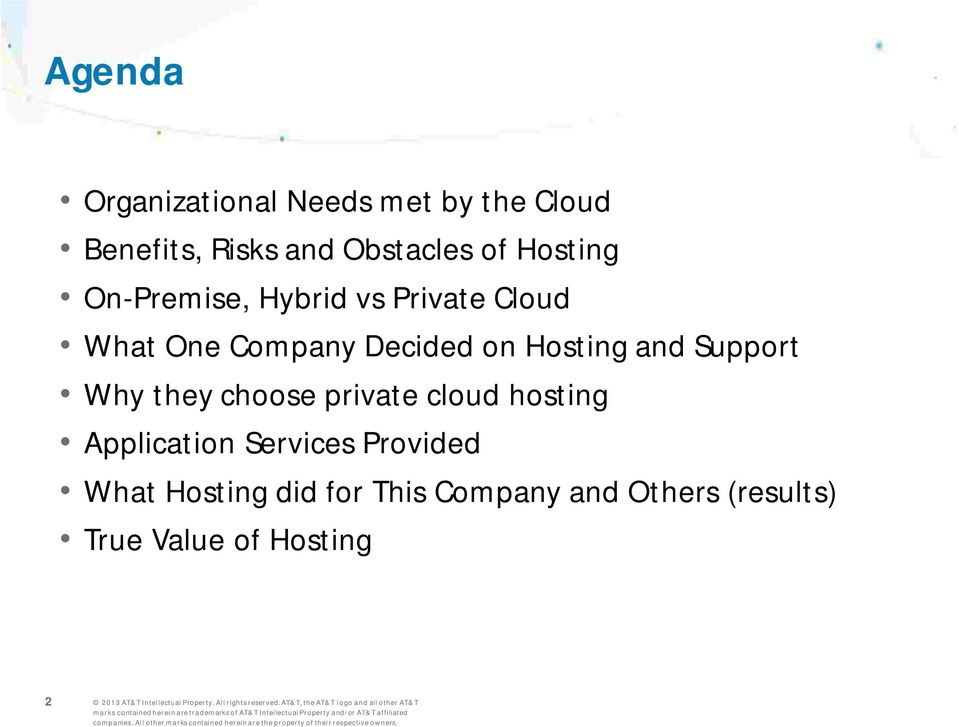 Hosting and Support Why they choose private cloud hosting Application Services