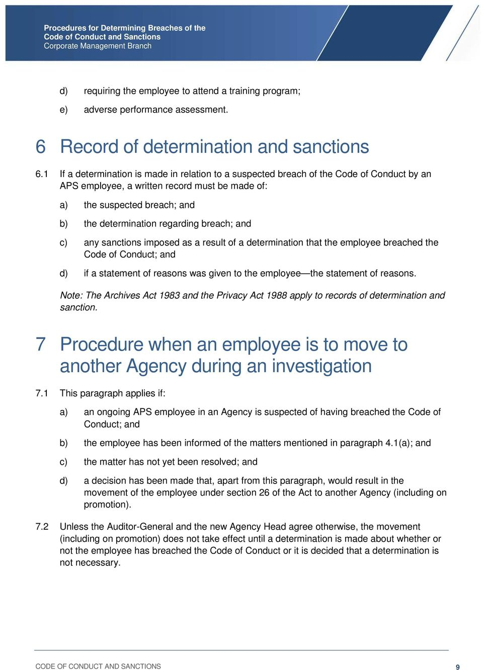 breach; and c) any sanctions imposed as a result of a determination that the employee breached the Code of Conduct; and d) if a statement of reasons was given to the employee the statement of reasons.