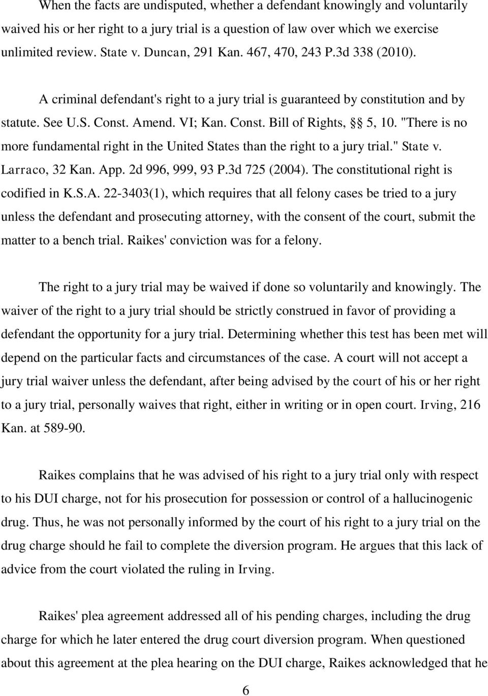 """There is no more fundamental right in the United States than the right to a jury trial."" State v. Larraco, 32 Kan. Ap"