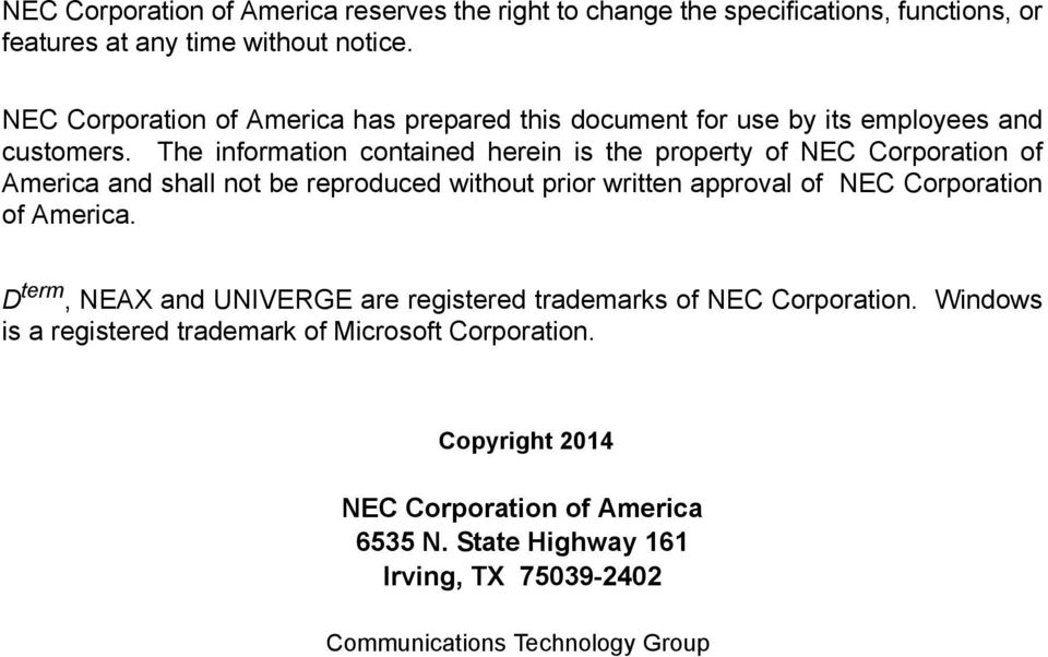 The information contained herein is the property of NEC Corporation of America and shall not be reproduced without prior written approval of NEC Corporation of
