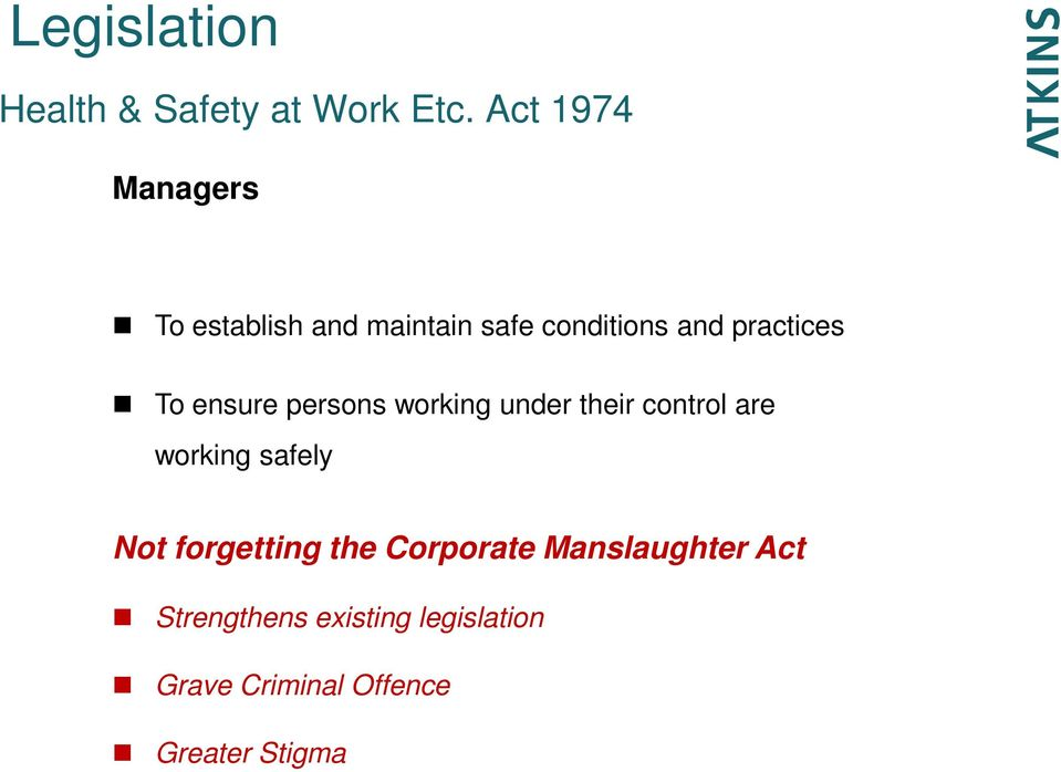 To ensure persons working under their control are working safely Not