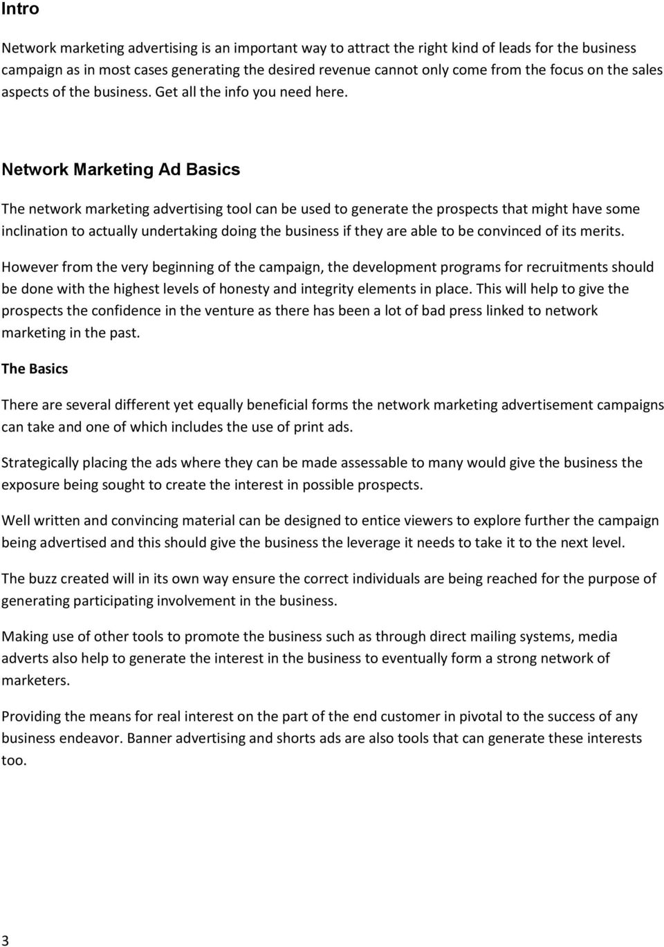 Network Marketing Ad Basics The network marketing advertising tool can be used to generate the prospects that might have some inclination to actually undertaking doing the business if they are able
