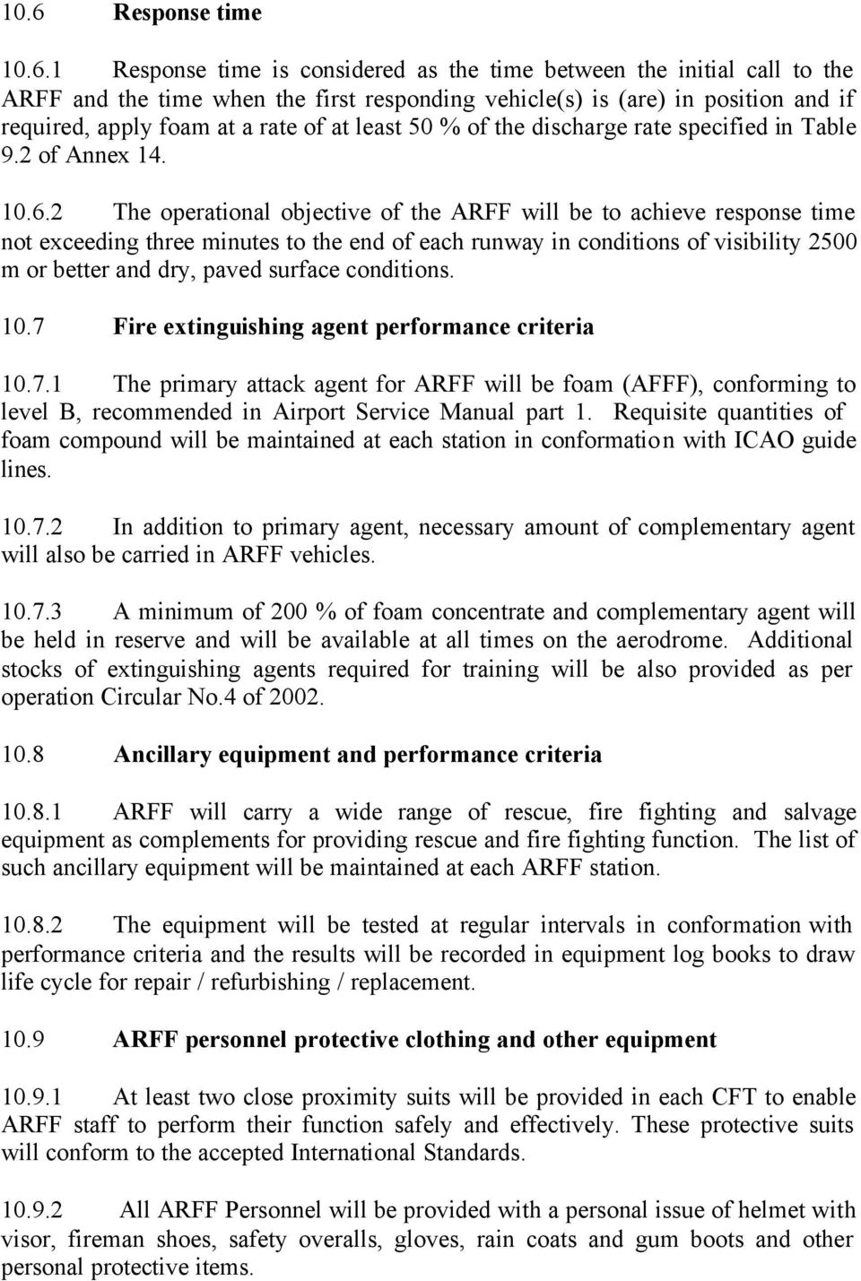 2 The operational objective of the ARFF will be to achieve response time  not exceeding three