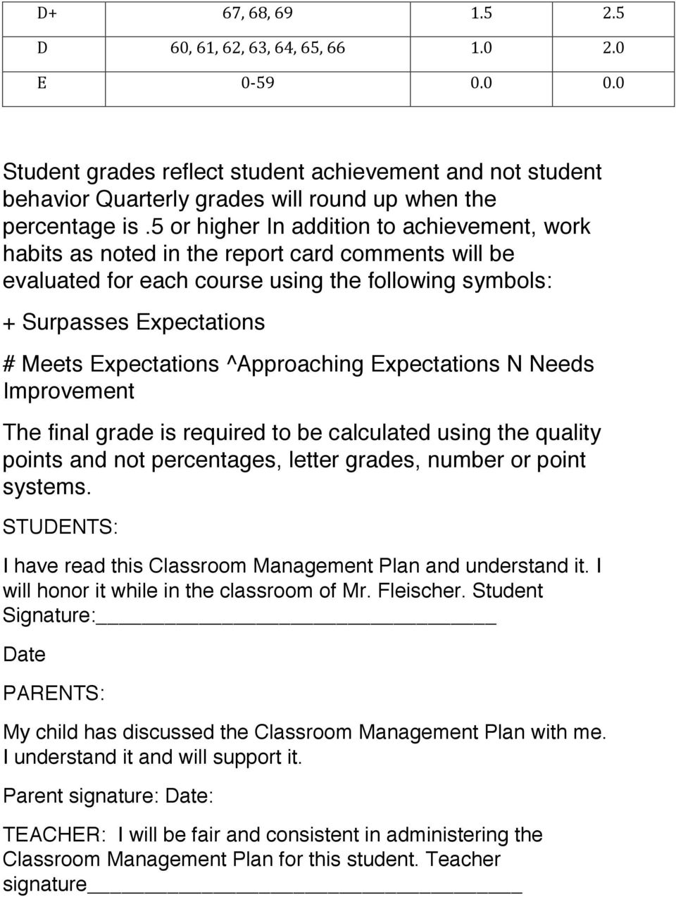 ^Approaching Expectations N Needs Improvement The final grade is required to be calculated using the quality points and not percentages, letter grades, number or point systems.